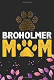 Broholmer Mom: Cool Broholmer Dog Journal Notebook Broholmer Puppy Lover Diary Gifts Funny Broholmer...