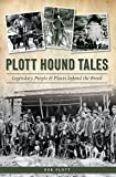 Plott Hound Tales: Legendary People & Places behind the Breed (English Edition)